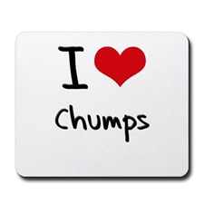 i_love_chumps_mousepad